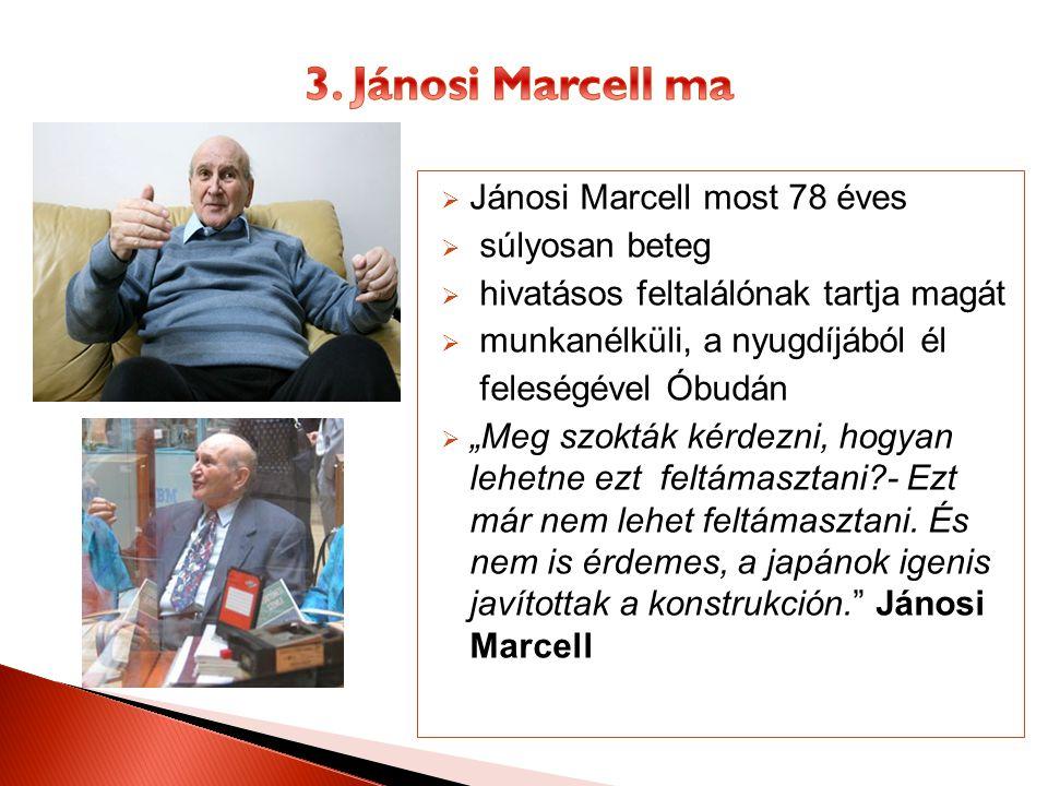 3. Jánosi Marcell ma Jánosi Marcell most 78 éves súlyosan beteg