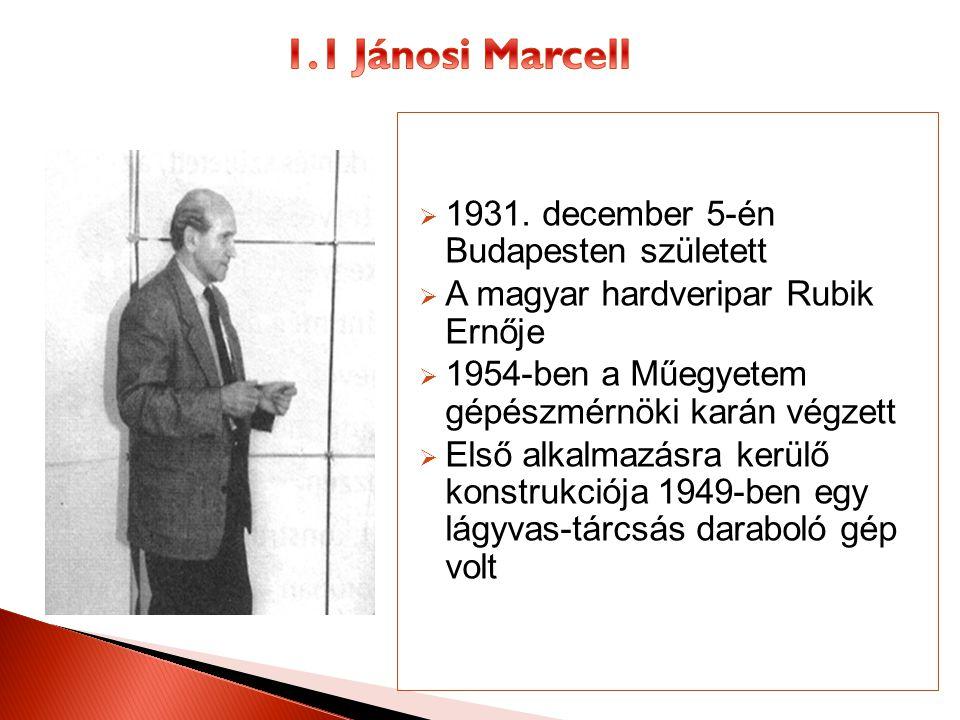 1.1 Jánosi Marcell 1931. december 5-én Budapesten született
