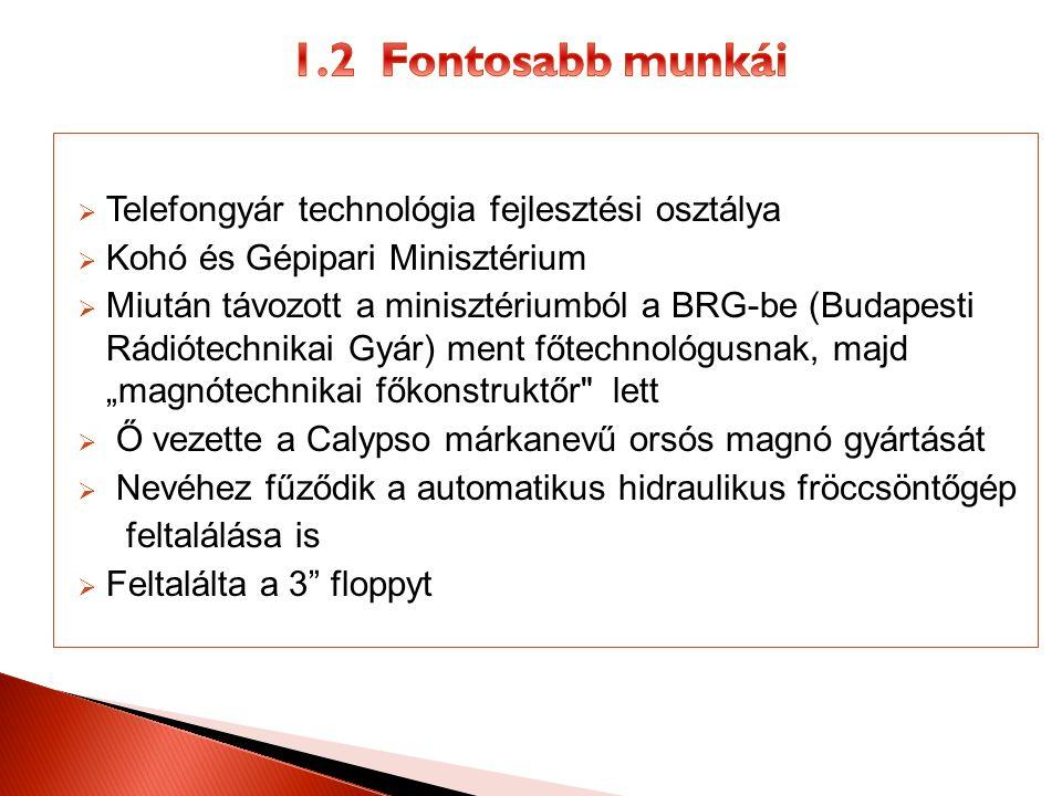 1.2 Fontosabb munkái Telefongyár technológia fejlesztési osztálya