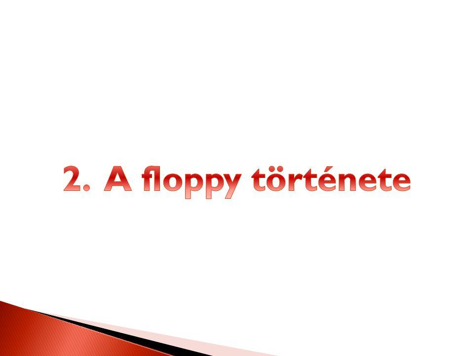 2. A floppy története