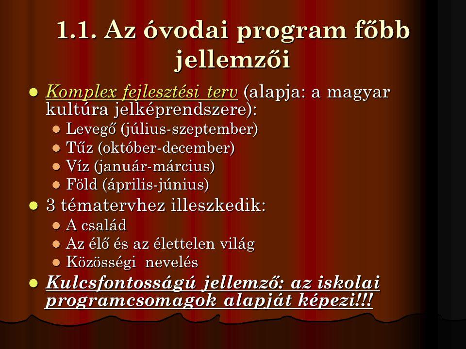 1.1. Az óvodai program főbb jellemzői