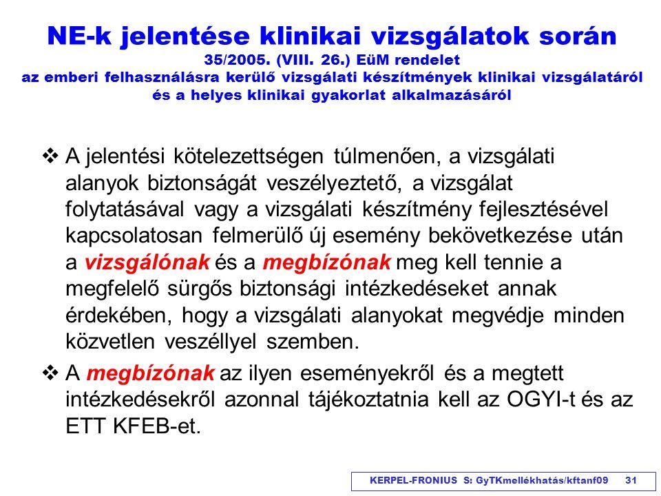 NE-k jelentése klinikai vizsgálatok során 35/2005. (VIII. 26
