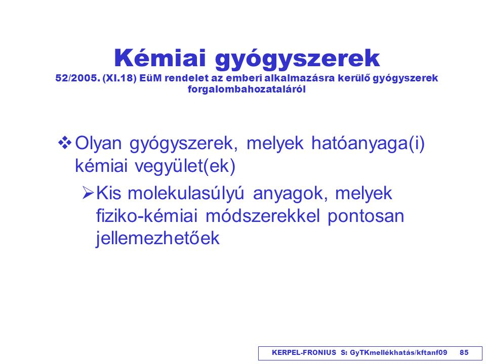 Kémiai gyógyszerek 52/2005. (XI