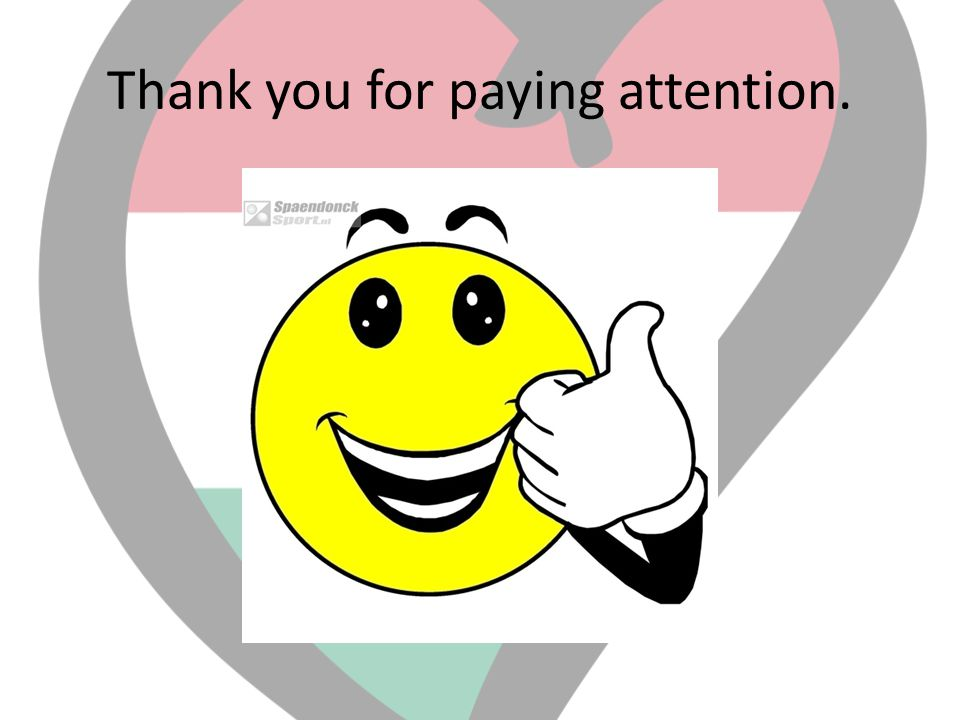 Thank you for paying attention.