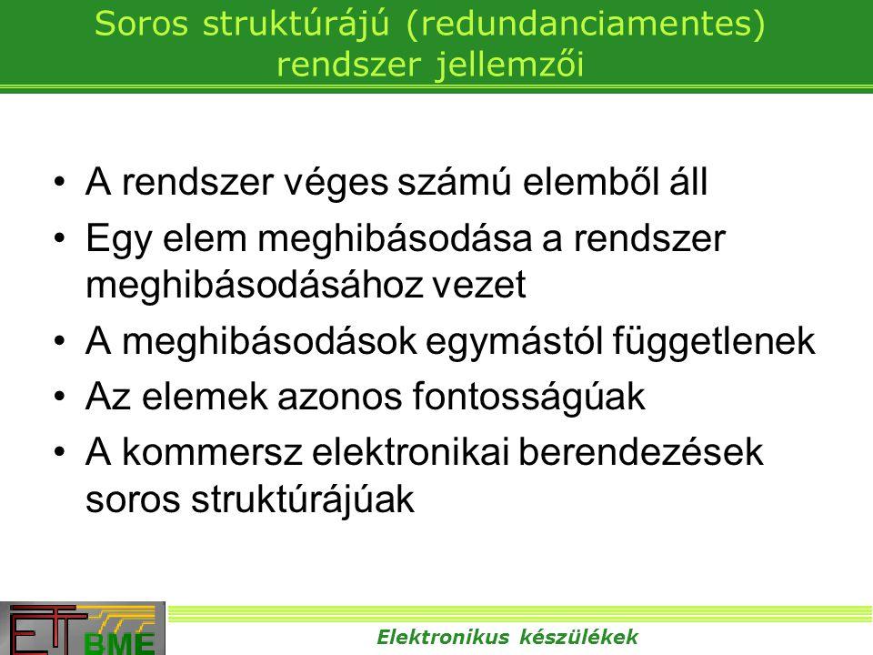 Soros struktúrájú (redundanciamentes) rendszer jellemzői