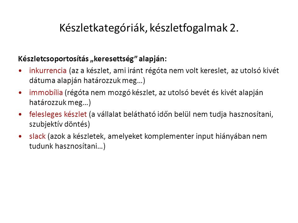 Készletkategóriák, készletfogalmak 2.