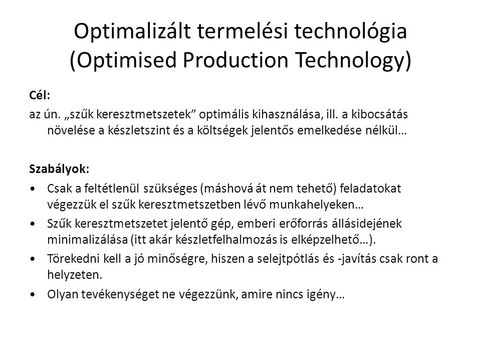Optimalizált termelési technológia (Optimised Production Technology)