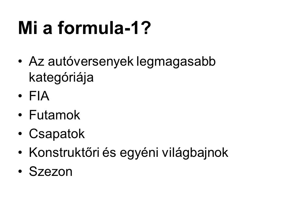 Mi a formula-1 Az autóversenyek legmagasabb kategóriája FIA Futamok