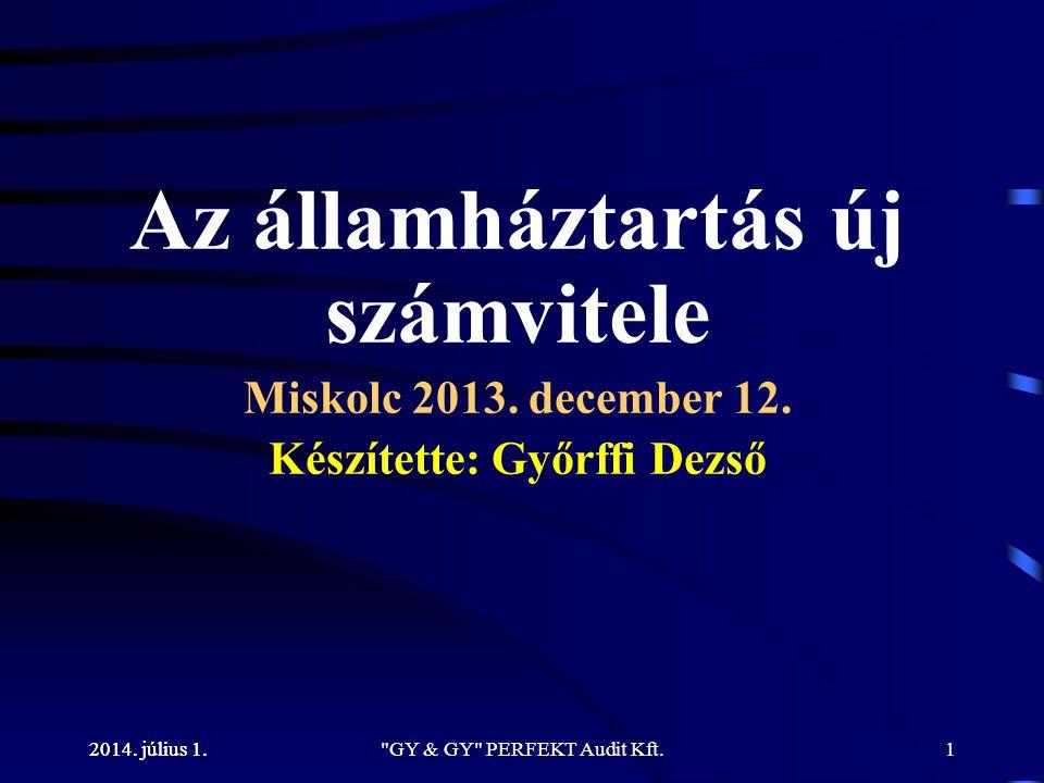 Az államháztartás új számvitele Készítette: Győrffi Dezső