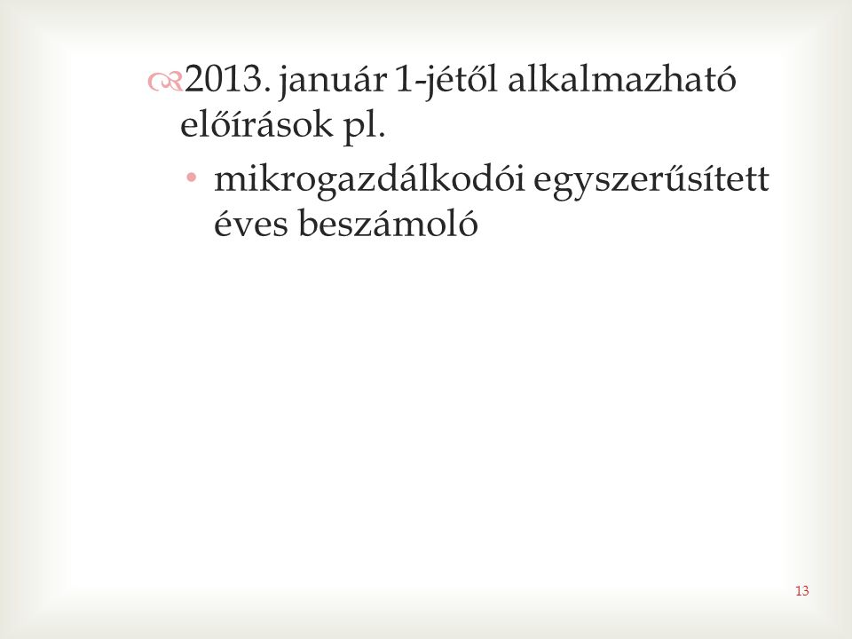2013. január 1-jétől alkalmazható előírások pl.