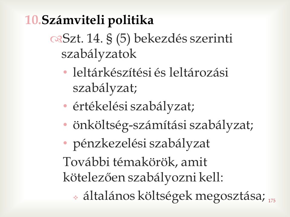 Számviteli politika Szt. 14. § (5) bekezdés szerinti szabályzatok. leltárkészítési és leltározási szabályzat;