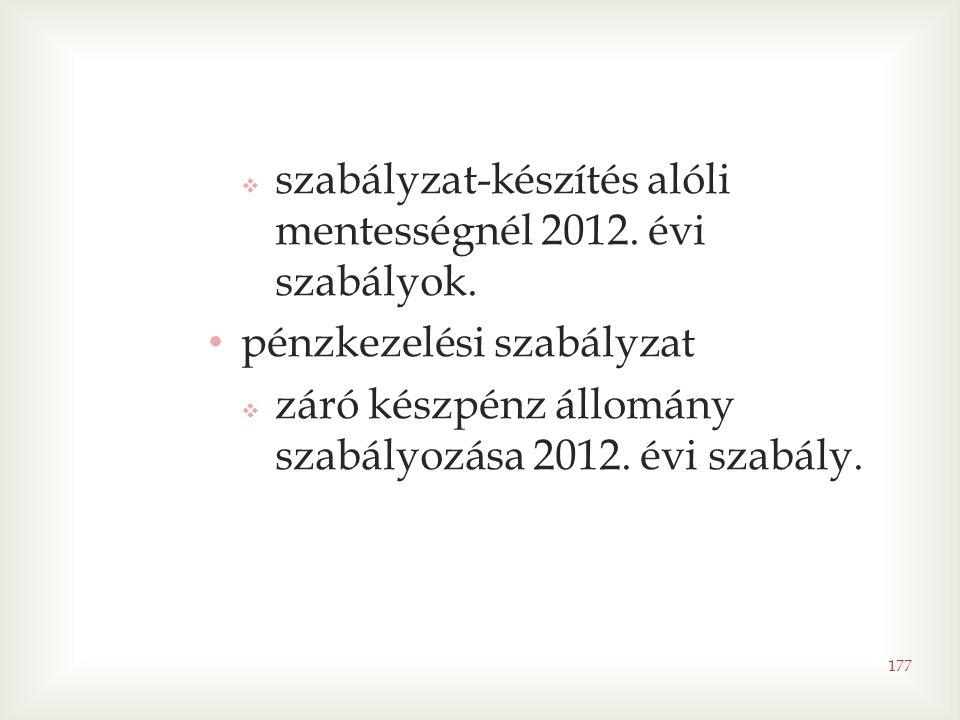 szabályzat-készítés alóli mentességnél 2012. évi szabályok.