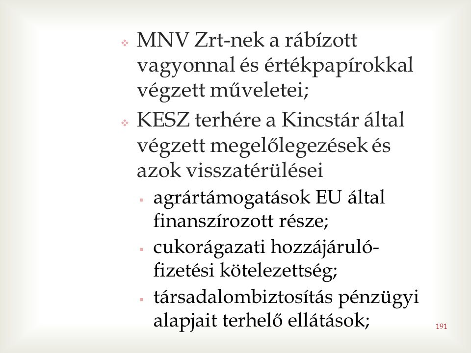 MNV Zrt-nek a rábízott vagyonnal és értékpapírokkal végzett műveletei;