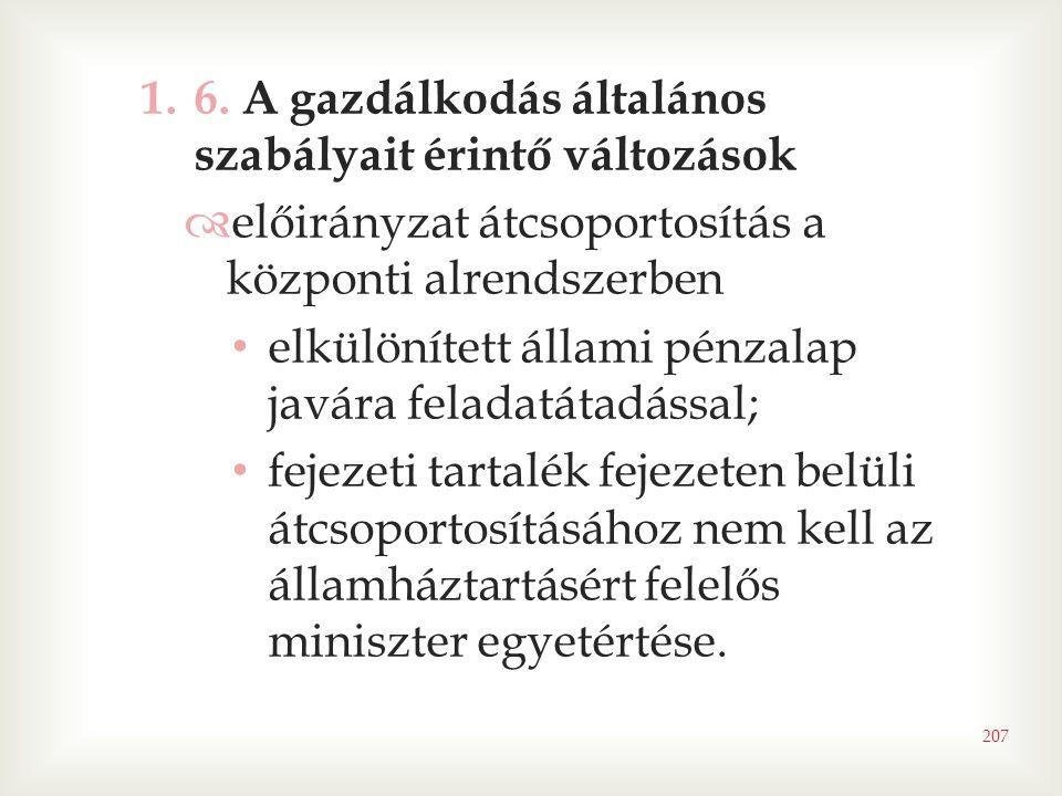 6. A gazdálkodás általános szabályait érintő változások