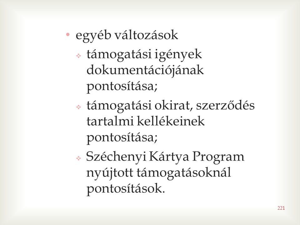 egyéb változások támogatási igények dokumentációjának pontosítása; támogatási okirat, szerződés tartalmi kellékeinek pontosítása;