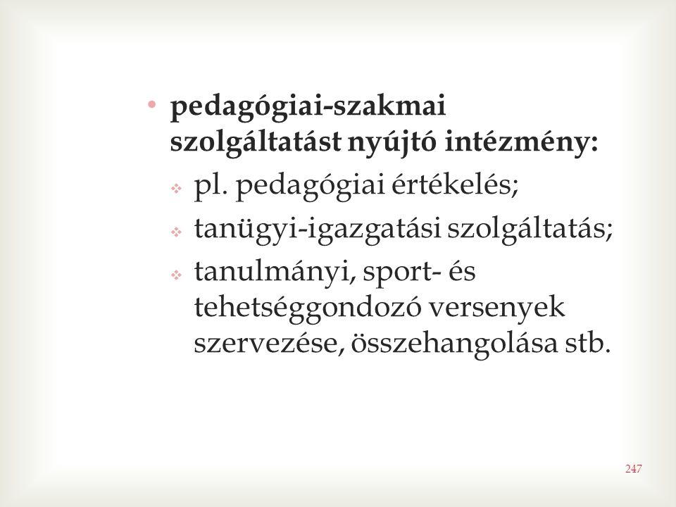 pedagógiai-szakmai szolgáltatást nyújtó intézmény: