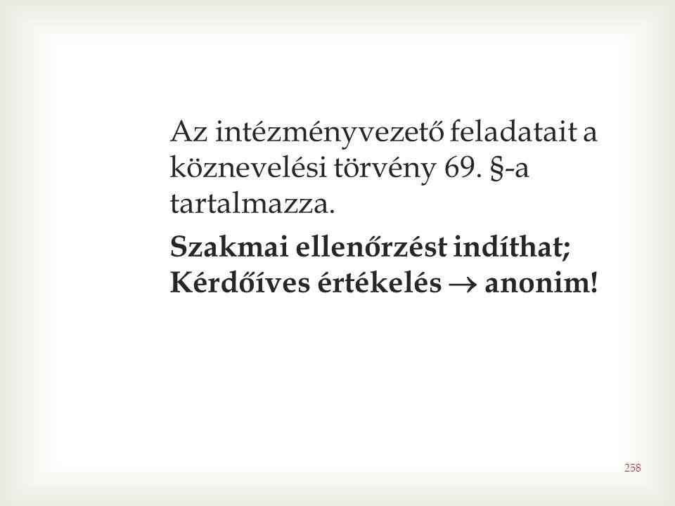 Az intézményvezető feladatait a köznevelési törvény 69. §-a tartalmazza.