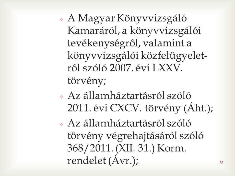A Magyar Könyvvizsgáló Kamaráról, a könyvvizsgálói tevékenységről, valamint a könyvvizsgálói közfelügyelet-ről szóló 2007. évi LXXV. törvény;