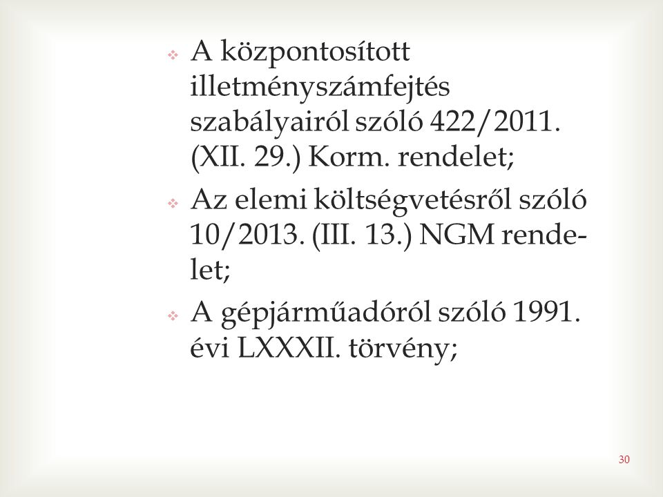 A központosított illetményszámfejtés szabályairól szóló 422/2011. (XII