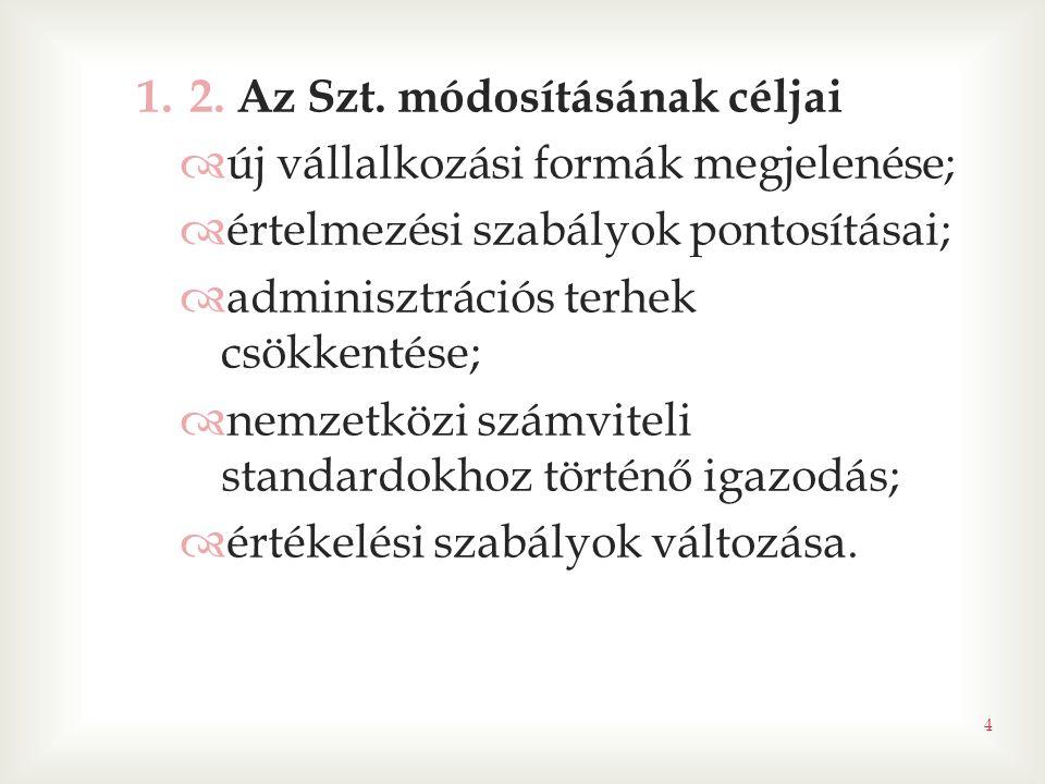 2. Az Szt. módosításának céljai