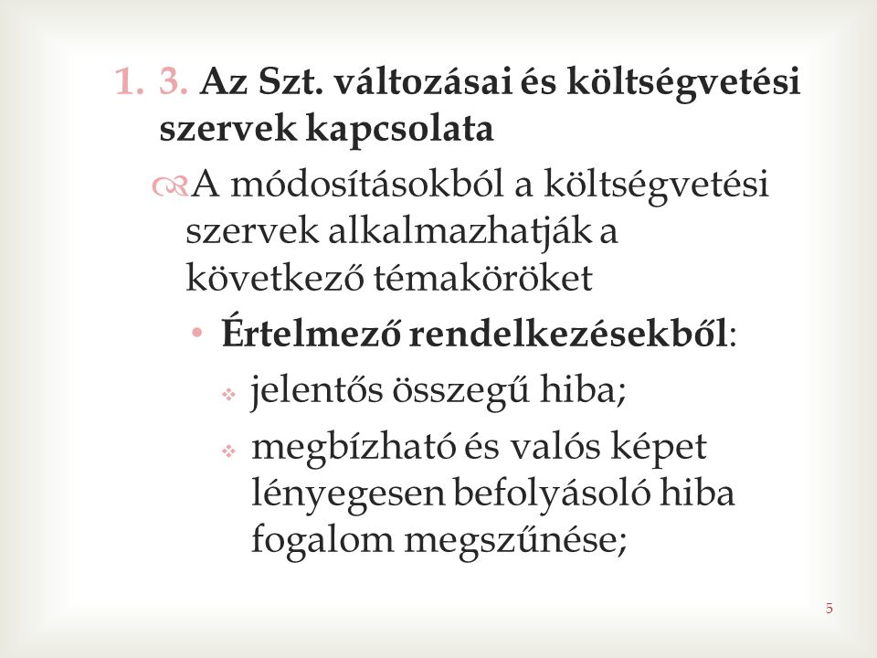 3. Az Szt. változásai és költségvetési szervek kapcsolata
