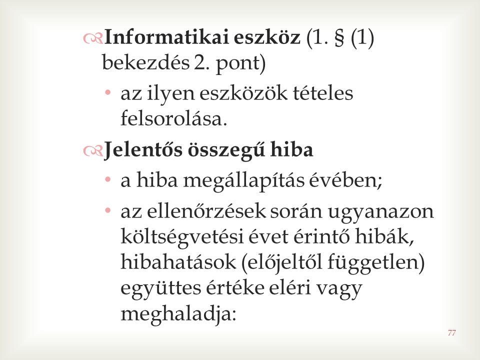 Informatikai eszköz (1. § (1) bekezdés 2. pont)
