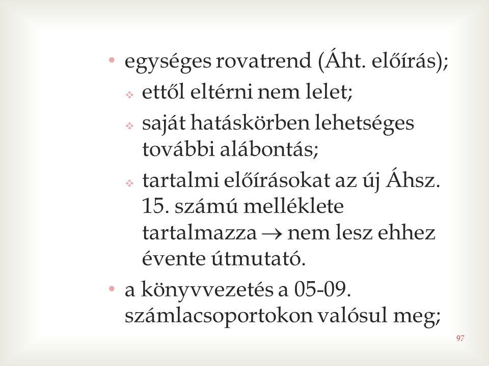 egységes rovatrend (Áht. előírás);