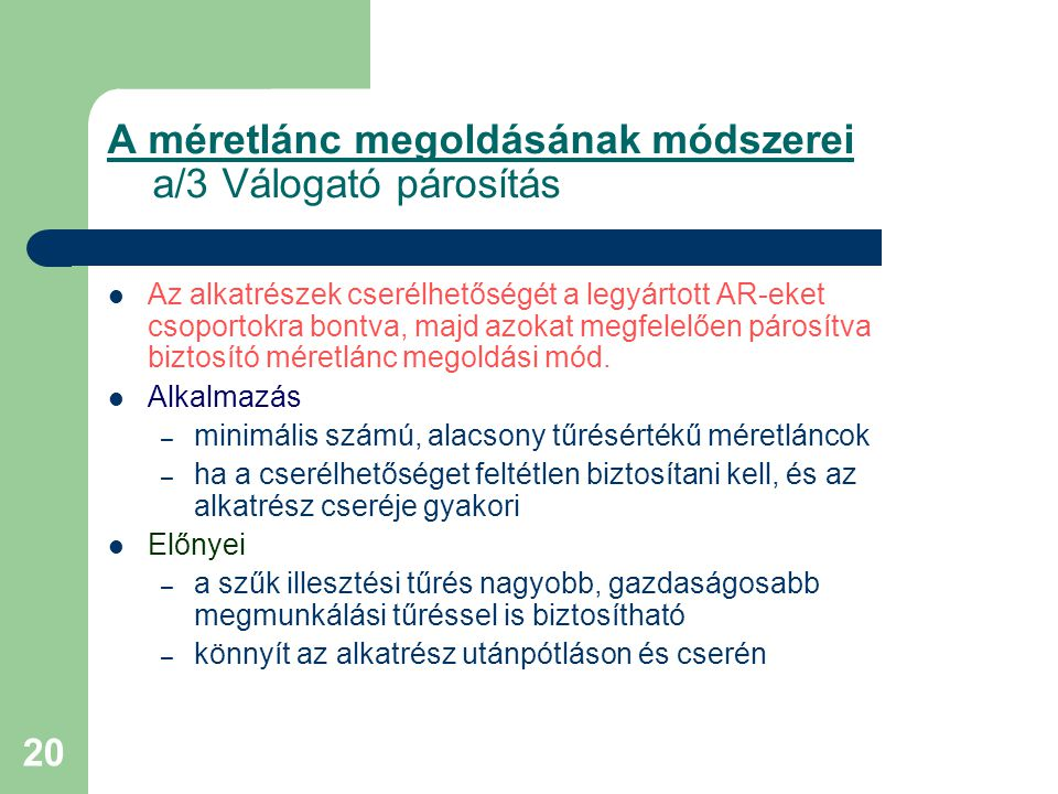A méretlánc megoldásának módszerei a/3 Válogató párosítás