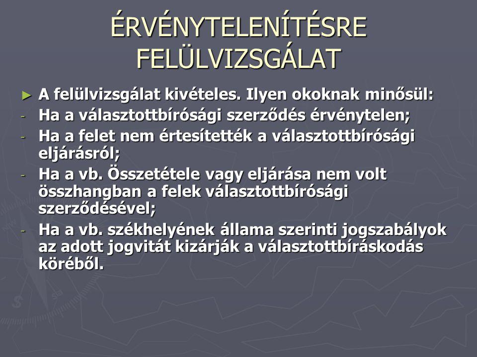 ÉRVÉNYTELENÍTÉSRE FELÜLVIZSGÁLAT