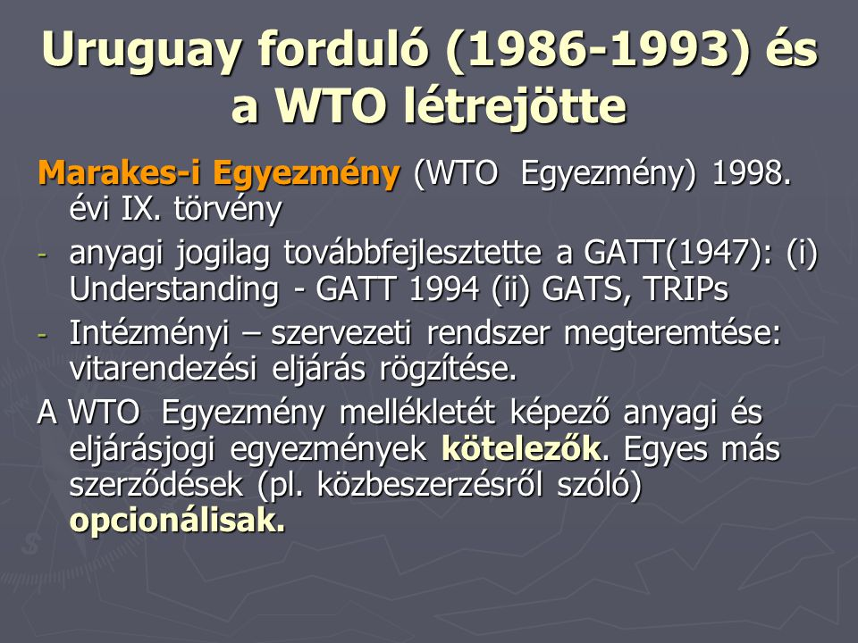 Uruguay forduló (1986-1993) és a WTO létrejötte