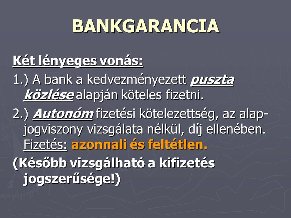 BANKGARANCIA Két lényeges vonás:
