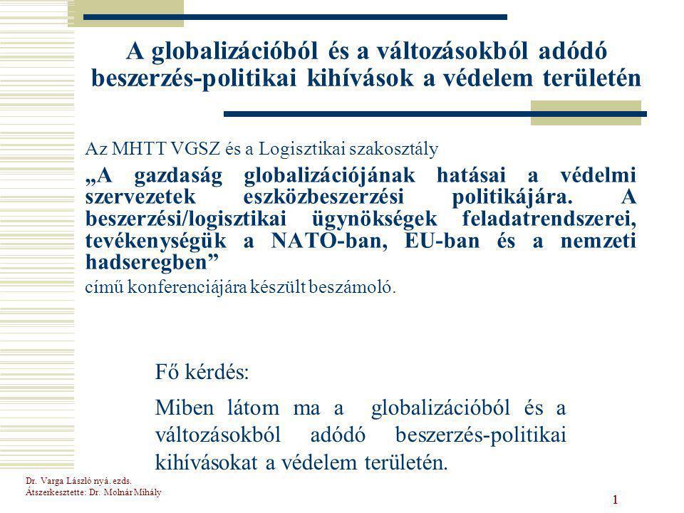 A globalizációból és a változásokból adódó beszerzés-politikai kihívások a védelem területén