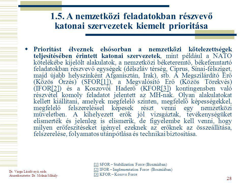 1.5. A nemzetközi feladatokban részvevő katonai szervezetek kiemelt prioritása