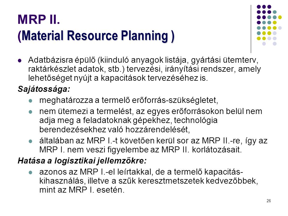 MRP II. (Material Resource Planning )