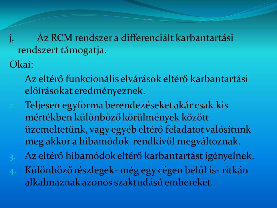 j, Az RCM rendszer a differenciált karbantartási rendszert támogatja.