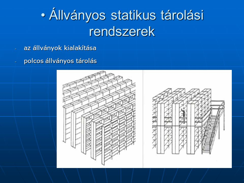 • Állványos statikus tárolási rendszerek