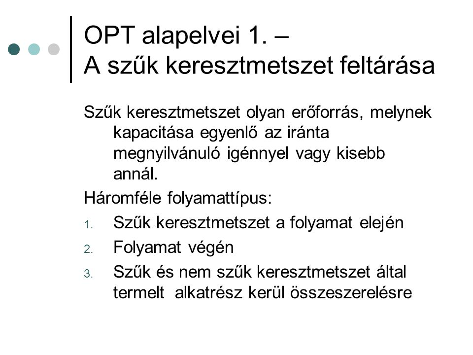 OPT alapelvei 1. – A szűk keresztmetszet feltárása