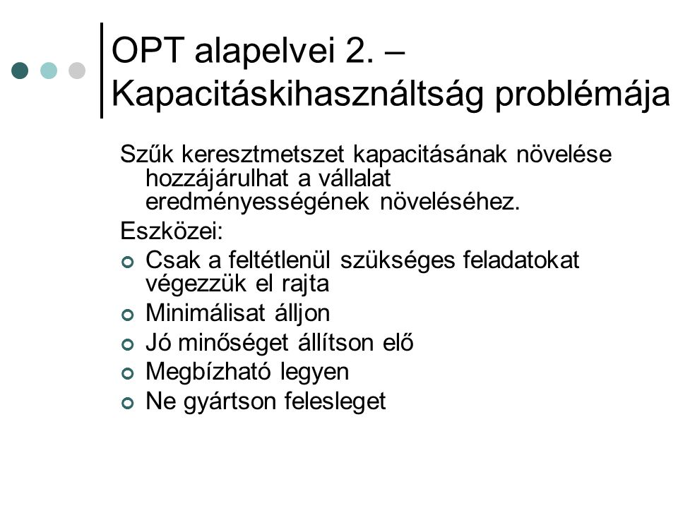 OPT alapelvei 2. – Kapacitáskihasználtság problémája