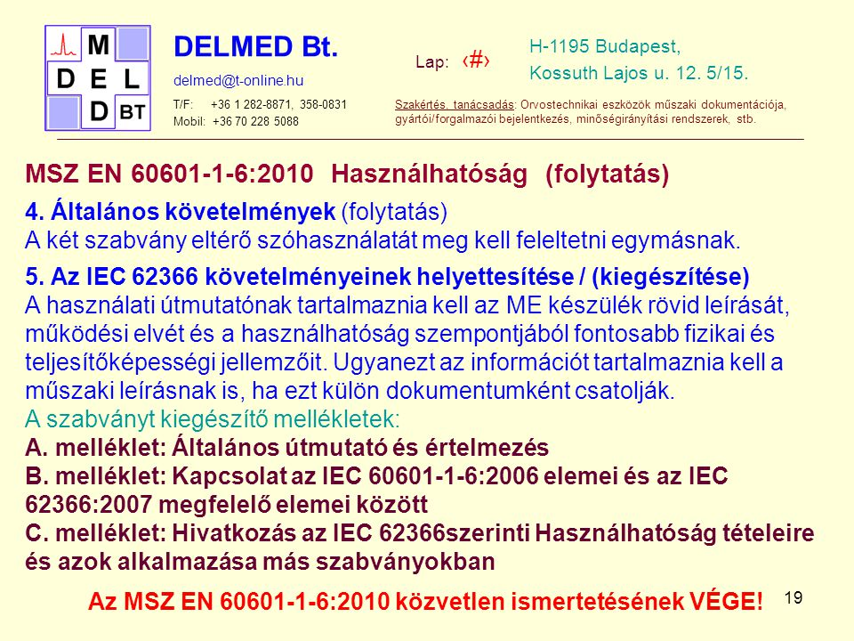 Az MSZ EN 60601-1-6:2010 közvetlen ismertetésének VÉGE!