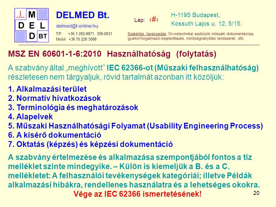Vége az IEC 62366 ismertetésének!