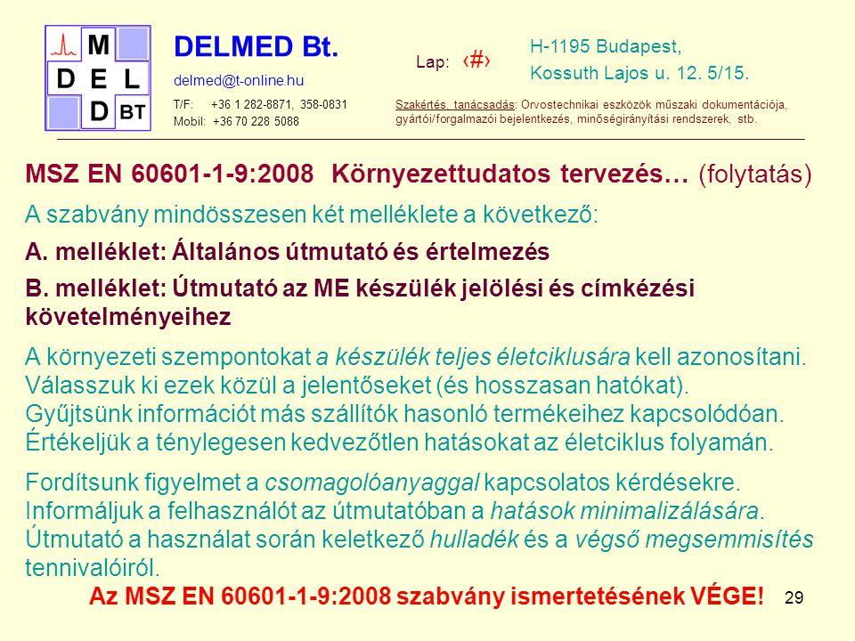 Az MSZ EN 60601-1-9:2008 szabvány ismertetésének VÉGE!