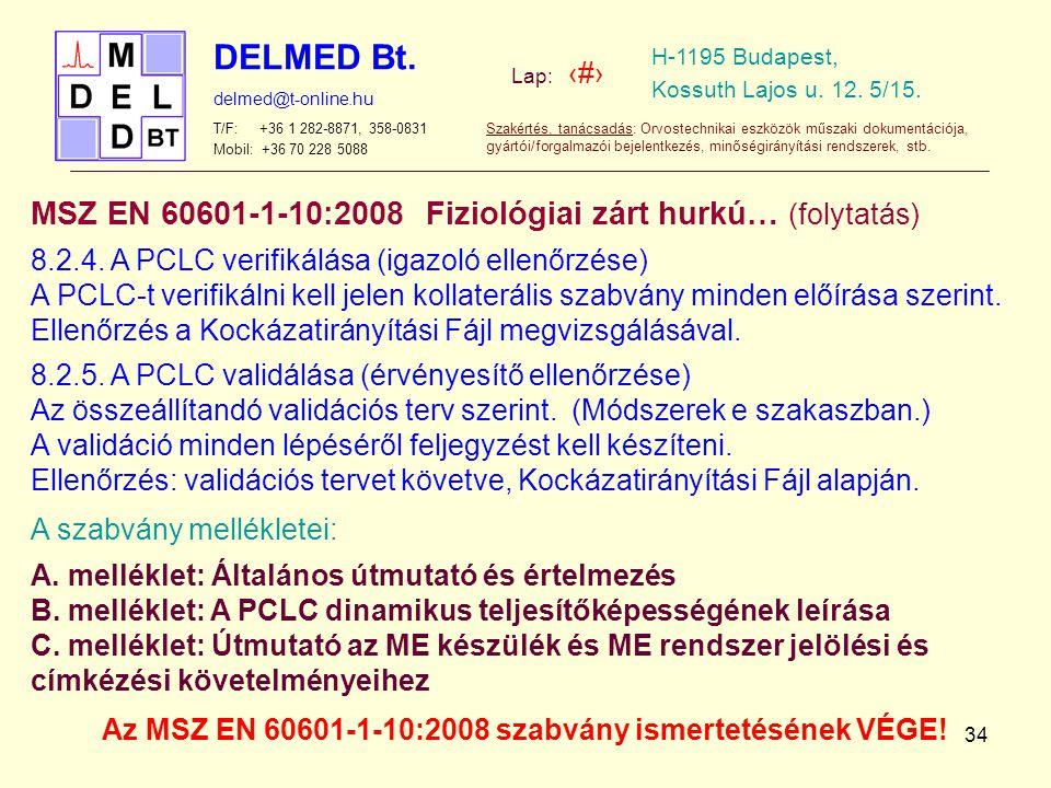 Az MSZ EN 60601-1-10:2008 szabvány ismertetésének VÉGE!