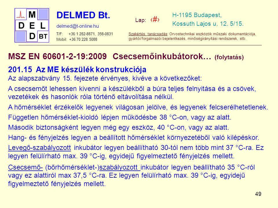 MSZ EN 60601-2-19:2009 Csecsemőinkubátorok… (folytatás)