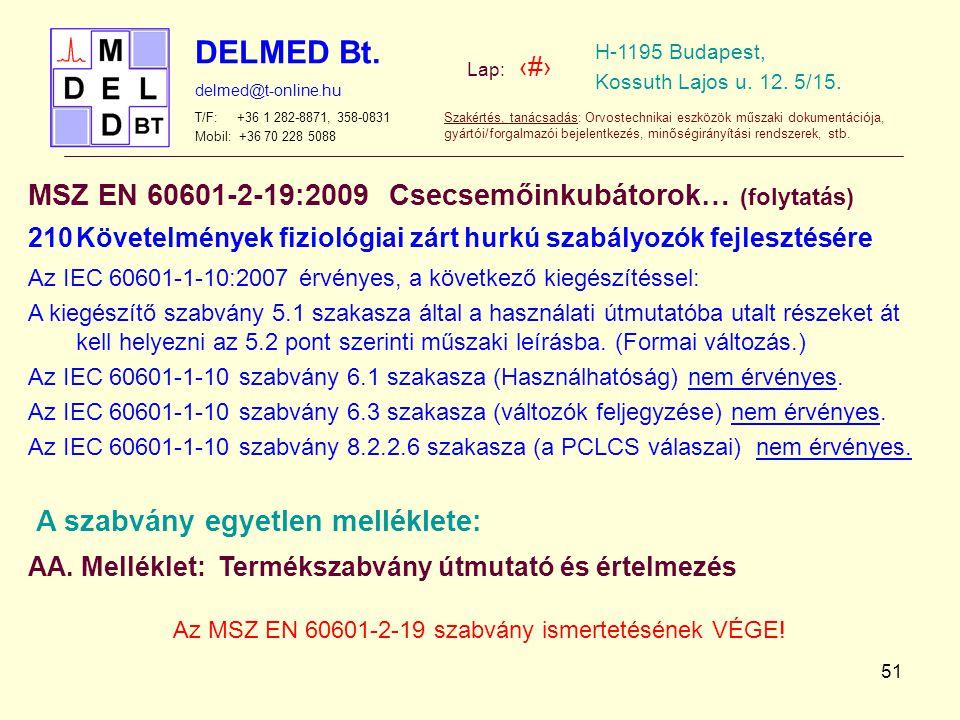Az MSZ EN 60601-2-19 szabvány ismertetésének VÉGE!