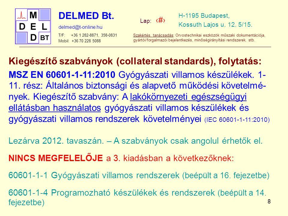 Kiegészítő szabványok (collateral standards), folytatás:
