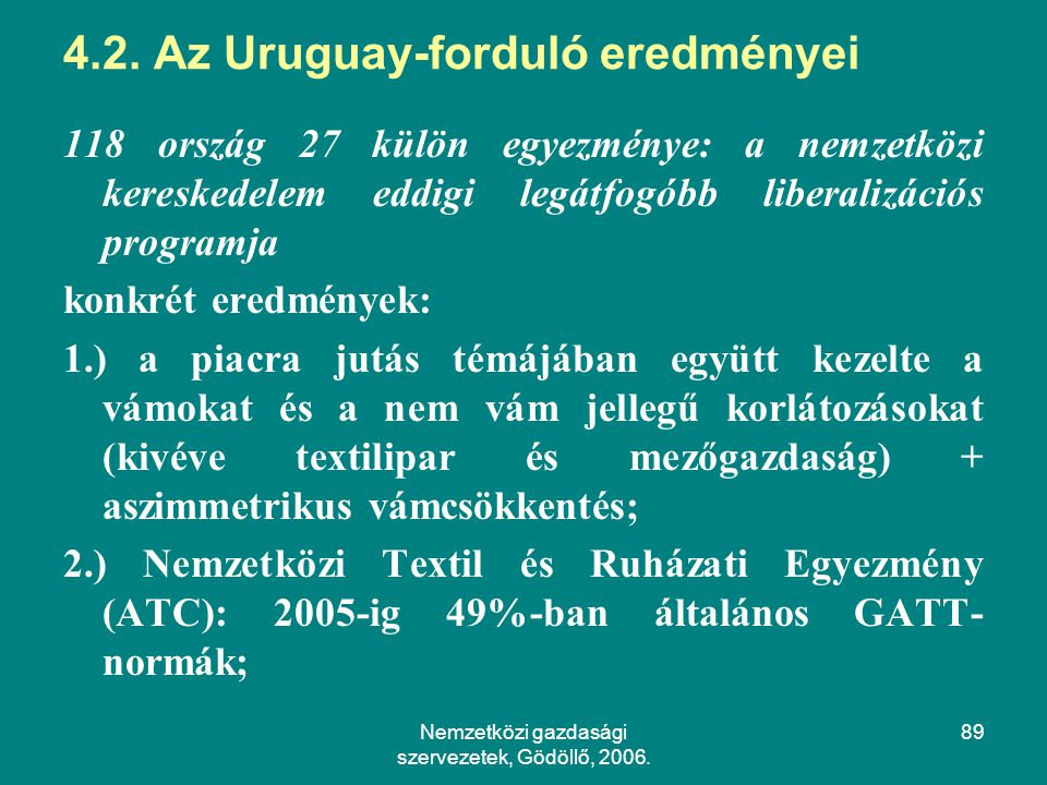 4.2. Az Uruguay-forduló eredményei