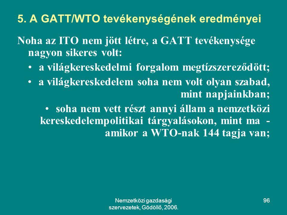 5. A GATT/WTO tevékenységének eredményei
