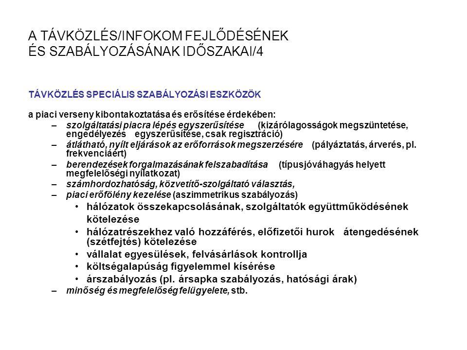 A TÁVKÖZLÉS/INFOKOM FEJLŐDÉSÉNEK ÉS SZABÁLYOZÁSÁNAK IDŐSZAKAI/4