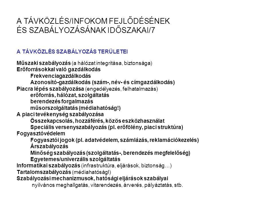 A TÁVKÖZLÉS/INFOKOM FEJLŐDÉSÉNEK ÉS SZABÁLYOZÁSÁNAK IDŐSZAKAI/7
