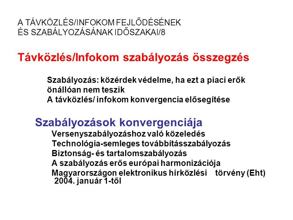 A TÁVKÖZLÉS/INFOKOM FEJLŐDÉSÉNEK ÉS SZABÁLYOZÁSÁNAK IDŐSZAKAI/8